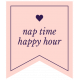 The Good Life: July 2019 Words & Tags Kit- nap time happy hour