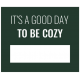 The Good Life- January 2020 Lables & Words- Label Its A Good Day To Be Cozy
