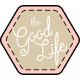 The Good Life- April 2020 Labels & Words- The Good Life