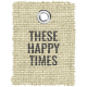 Burlap Word Tags Kit- these happy times