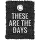 Burlap Word Tags Kit- these are the days