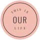 The Good Life August 2020 Labels & Words this is our life