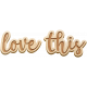 The Good Life- October 2020 Elements- wood word love this