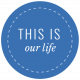 The Good Life- October 2020 Labels- Label This Is Our Life Blue
