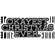 Holiday? Word Art Kit- holiday singles 1 okayest christmas ever