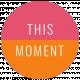 Good Life June 21_Circle-This Moment