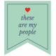 The Good Life: September 2021 Labels Kit- Label these are my people