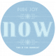 Pure Joy Now This Is The Moment- Here & Now Word Art