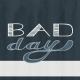 Bad Day- Journal Cards- Bad Day 4x4