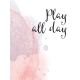 Good Vibes- Journal Cards- Play All Day- 3x4