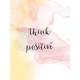 Good Vibes- Journal Cards- Think Positive- 3x4