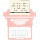 Work Day- Typewriter