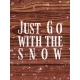 Warm n Woodsy Go with the Snow Journal Card 3x4