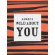 Inner Wild Always Wild About You Journal Card 3x4