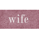 Vintage Memories: Genealogy Wife Word Art Snippet