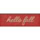 Furry Cuddles Hello Fall Word Art