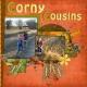 Corny Cousins