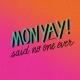 MonYay!