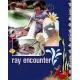 ray encounter