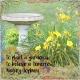 Plant a garden...