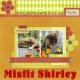 Misfit Shirley!