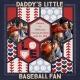 Daddy's Little Baseball Fan