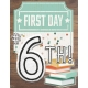 first day of school 2017 6th
